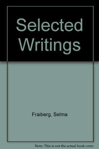 Selected Writings of Selma Fraiberg: Selma Fraiberg