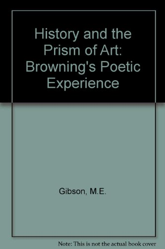 9780814204184: History and the Prism of Art: Browning's Poetic Experiments