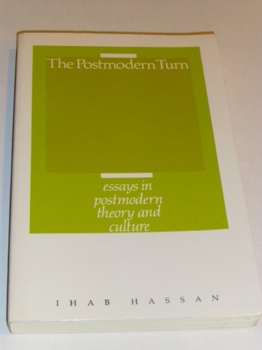 The Postmodern Turn: Essays in Postmodern Theory and Culture