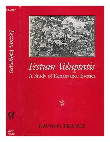 Festum Voluptatis: A Study of Renaissance Erotica: Frantz, David O.
