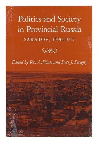 9780814204948: Politics and Society in Provincial Russia: Saratov, 1590-1917