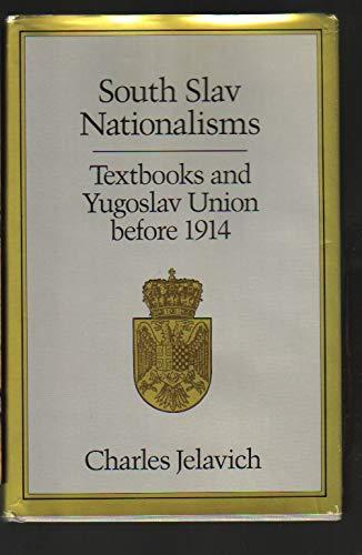 9780814205006: South Slav Nationalisms Textbooks and Yugoslav Union Before 1914
