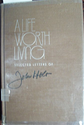 9780814205235: A Life Worth Living: Selected Letters of John Holt