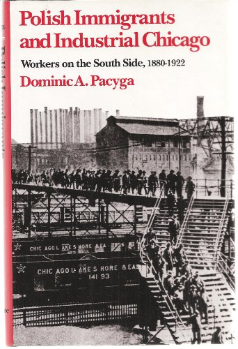 9780814205419: Polish Immigrants and Industrial Chicago: Workers on the South Side, 1880-1922 (Urban Life and Urban Landscape Series)