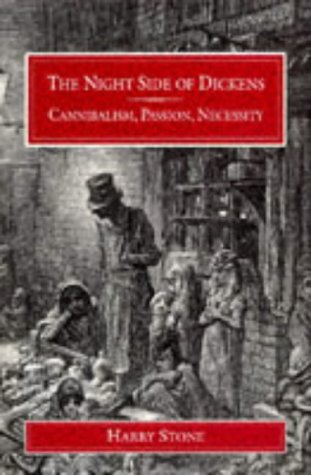 NIGHT SIDE OF DICKENS: CANNIBALISM, PASSION, NECESSITY (VICTORIAN LIFE & LITERATURE) (081420547X) by HARRY STONE