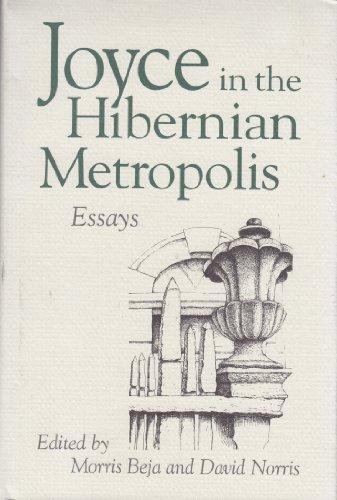 9780814206850: JOYCE IN HIBERNIAN METROPOLIS: ESSAYS
