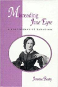 Misreading Jane Eyre: A Postformalist Paradigm: Jerome Beaty