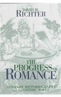 The Progress of Romance: Literary Historiography and the Gothic Novel (0814206948) by DAVID H. RICHTER