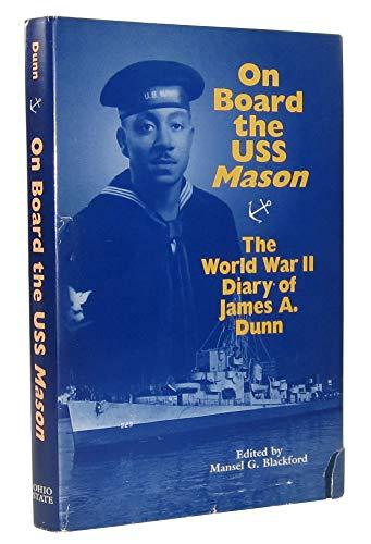 9780814206980: ON BOARD THE USS MASON: THE WORLD WAR II DIARY OF JAMES A. DUNN
