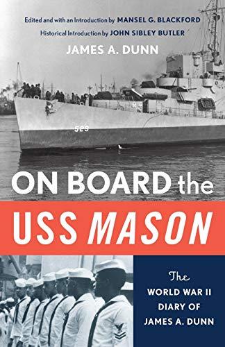 9780814206997: ON BOARD THE USS MASON: THE WORLD WAR II DIARY OF JAMES A. DUNN
