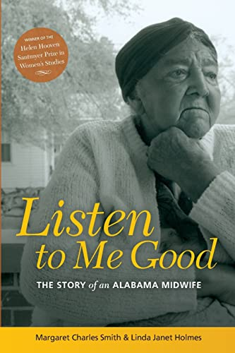 9780814207017: LISTEN TO ME GOOD: THE STORY OF AN ALABAMA MIDWIFE (WOMEN & HEALTH C&S PERSPECTIVE)