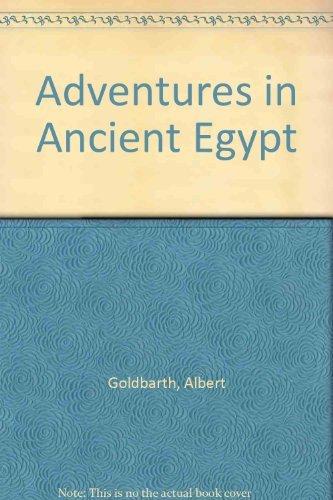 Adventures in Ancient Egypt: Poems: Albert Goldbarth