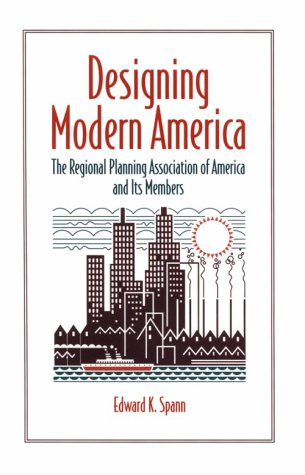 9780814207222: DESIGNING MODERN AMERICA: THE REGIONAL PLANNING ASSOCIATION OF AME (URBAN LIFE & URBAN LANDSCAPE)