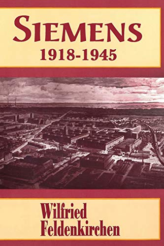 9780814207291: Siemens, 1918–1945 (HISTORICAL PERSP BUS ENTERPRIS)