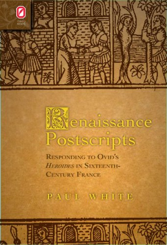 9780814207444: Renaissance Postscripts: Responding to Ovid's Heroides in Sixteenth-Century France (Text and Context)