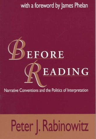 Before Reading: Narrative Conventions and the Politics of Interpretation - RABINOWITZ, PETER J.