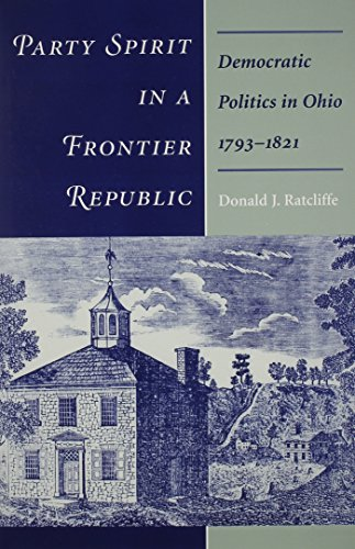 9780814207758: Party Spirit in a Frontier Republic: Democratic Politics in Ohio 1793-1821