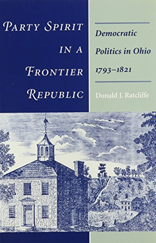 9780814207765: Party Spirit in a Frontier Republic: Democratic Politics in Ohio, 1793-1821