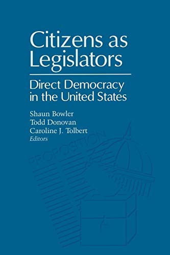 Citizens as Legislators Direct Democracy in the Unites States Parliaments and Legislatures Series