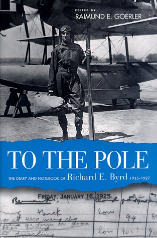 9780814208007: To the Pole: The Diary and Notebook of Richard E. Byrd, 1925-1927