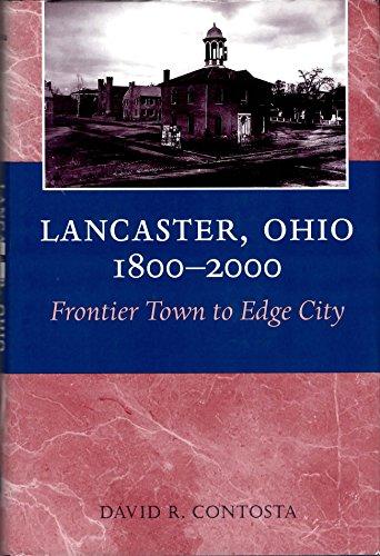 9780814208250: LANCASTER OHIO 1800 2000: FRONTIER TOWN TO EDGE CITY (URBAN LIFE & URBAN LANDSCAPE)