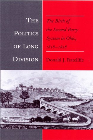 POLITICS OF LONG DIVISION: THE BIRTH OF THE SECOND PARTY SYSTEM IN: DONALD J. RATCLIFFE