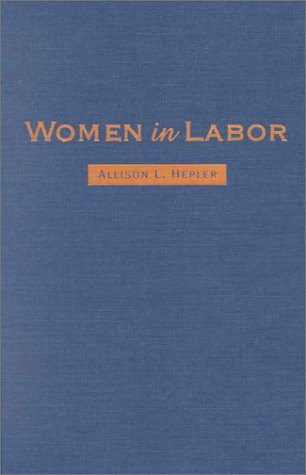 9780814208502: Women in Labor: Mothers, Medicine, and Occupational Health in the United States, 1890-1980 (Women and Health)