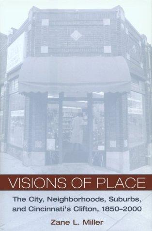 9780814208595: VISIONS OF PLACE: CITY, NEIGHBORHOODS, SUBURBS, AND CINCIN (URBAN LIFE & URBAN LANDSCAPE)