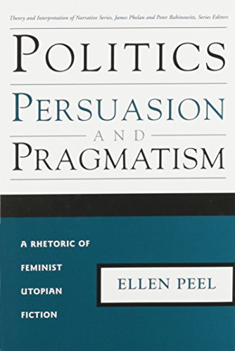 9780814209103: POLITICS PERSUASION PRAGMATISM: RHETORIC OF FEMINIST UTOPIAN FICTION (THEORY INTERPRETATION NARRATIV)
