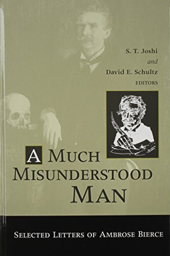 9780814209196: A Much Misunderstood Man: Selected Letters of Ambrose Bierce