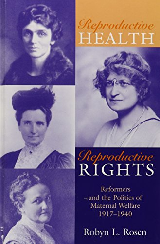 REPRODUCTIVE HEALTH REPRODUCTIVE RIGHTS: REFORMERS & THE POLITICS OF MATERNAL WEL (WOMEN & ...