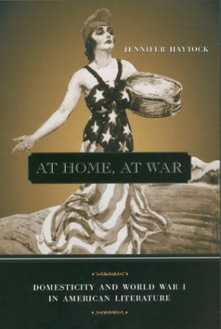 9780814209325: At Home, at War: Domesticity and World War I in American Literature