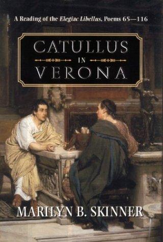 9780814209370: CATULLUS IN VERONA: READING OF ELEGIAC LIBELLUS, POEMS 65-11