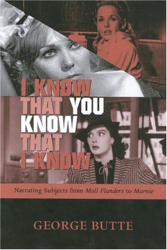 9780814209455: I KNOW THAT YOU KNOW THAT I KNOW: NARRATING SUBJECTS FROM MOLL FLANDERS TO (THEORY INTERPRETATION NARRATIV)