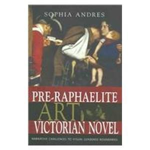 9780814209745: Pre Raphaelite Art of Victorian Novel: Narrative Challenges to Visual Gendered