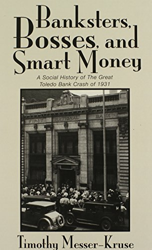 9780814209776: BANKSTERS, BOSSES, and SMART MONEY: SOCIAL HISTORY OF the GREAT TOLEDO BANK CRASH of 1931