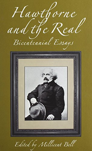 HAWTHORNE AND THE REAL BICENTENNIAL ESSAYS: BELL, MILLICENT