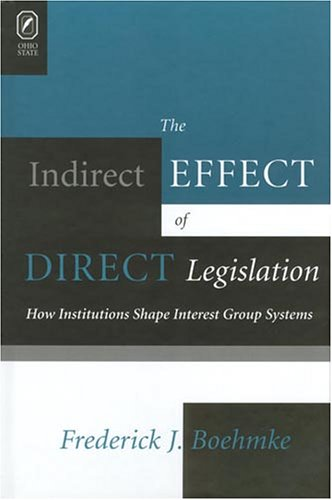 9780814209967: Indirect Effect of Direct Legislation: How Institutions Shape Interest Group Systems