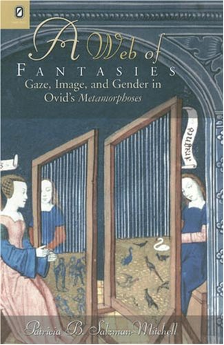 9780814209998: WEB OF FANTASIES: GAZE, IMAGE, & GENDER IN OVID'S METAMORPHOSES