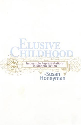 9780814210048: ELUSIVE CHILDHOOD: IMPOSSIBLE REPRESENTATIONS IN MODERN FICTION