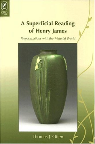 9780814210260: A SUPERFICIAL READING OF HENRY JAMES: PREOCCUPATIONS WITH THE MATERIAL WORLD