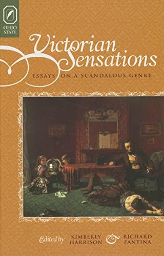 Victorian Sensations: Essays on a Scandalous Genre: Harrison, Kimberly