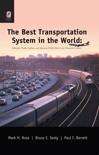 9780814210369: BEST TRANSPORTATION SYSTEM IN THE WORLD: RAILROADS, TRUCKS, AIRLINES, & AMERICAN 20TH CENTURY (HISTORICAL PERSP BUS ENTERPRIS)