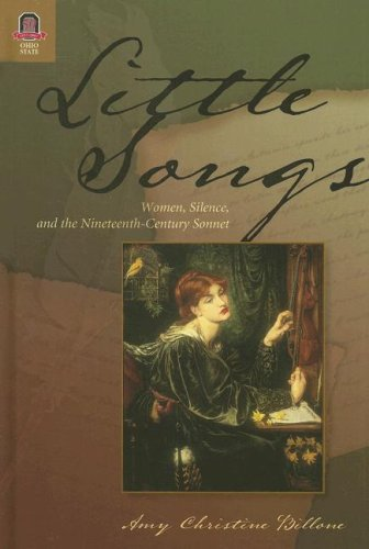 9780814210420: Little Songs: Women, Silence, And the Nineteenth-Century Sonnet