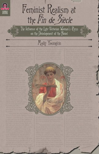 9780814210482: FEMINIST REALISM AT THE FIN DE SIECLE: The Influence of the Late-Victorian Woman­­­­'s Press on the Development of the Novel
