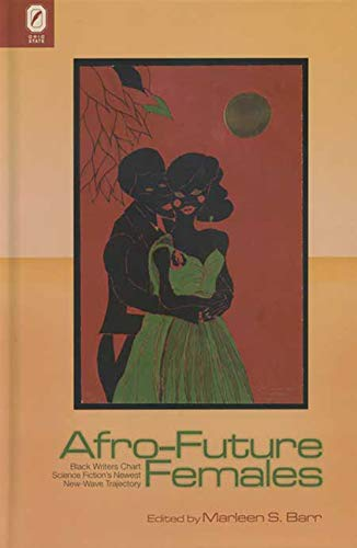 9780814210789: Afro-Future Females: Black Writers Chart Science Fiction's Newest New-Wave Trajectory