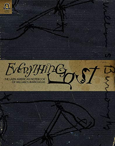 9780814210802: Everything Lost: The Latin American Notebook of William S. Burroughs