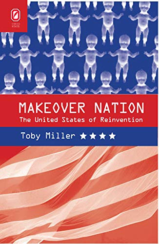 9780814210932: Makeover Nation: The United States of Reinvention