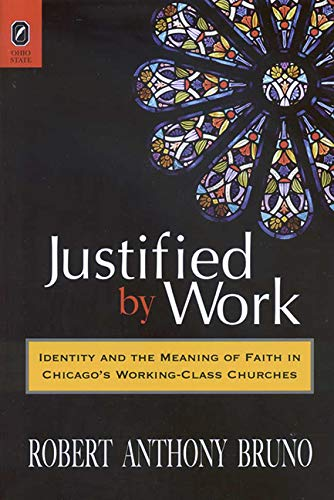 9780814210956: Justified by Work: Identity and the Meaning of Faith in Chicago's Working-Class Churches (Theory and Interpretation of Narrative)