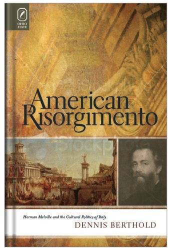 9780814211069: American Risorgimento: Herman Melville and the Cultural Politics of Italy